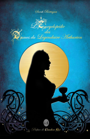 L'encyclopédie des dames du légendaire arthurien