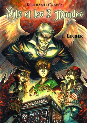 Nils et les 3 mondes T1. Lucifer