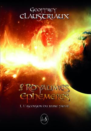 Les royaumes éphémères tome 1 l'ascension du jeune fauve
