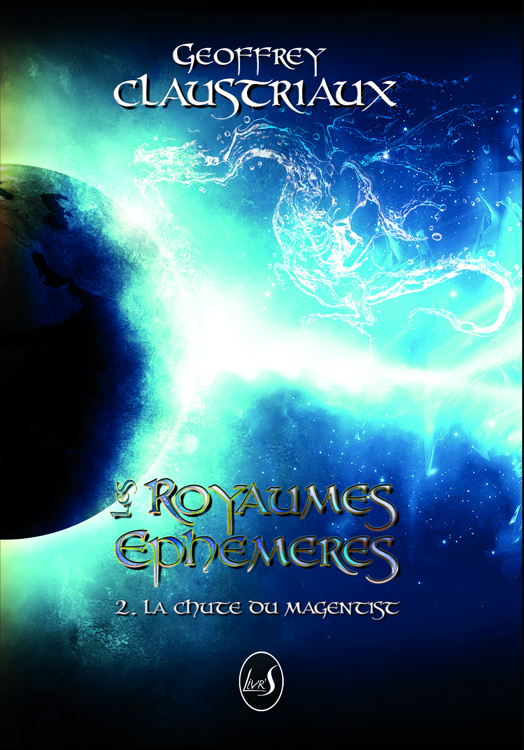 Les Royaumes Ephémères T2 La chute du Magentist