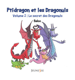 Ptidragon et les dragonuls T2. Le secret des dragonuls