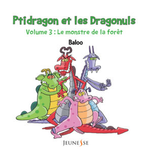 Ptidragon et les dragonuls T3. Le monstre de la forêt