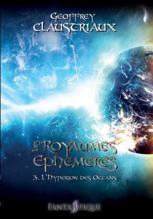 Les Royaumes Ephémères T3. L'hypérion des océans