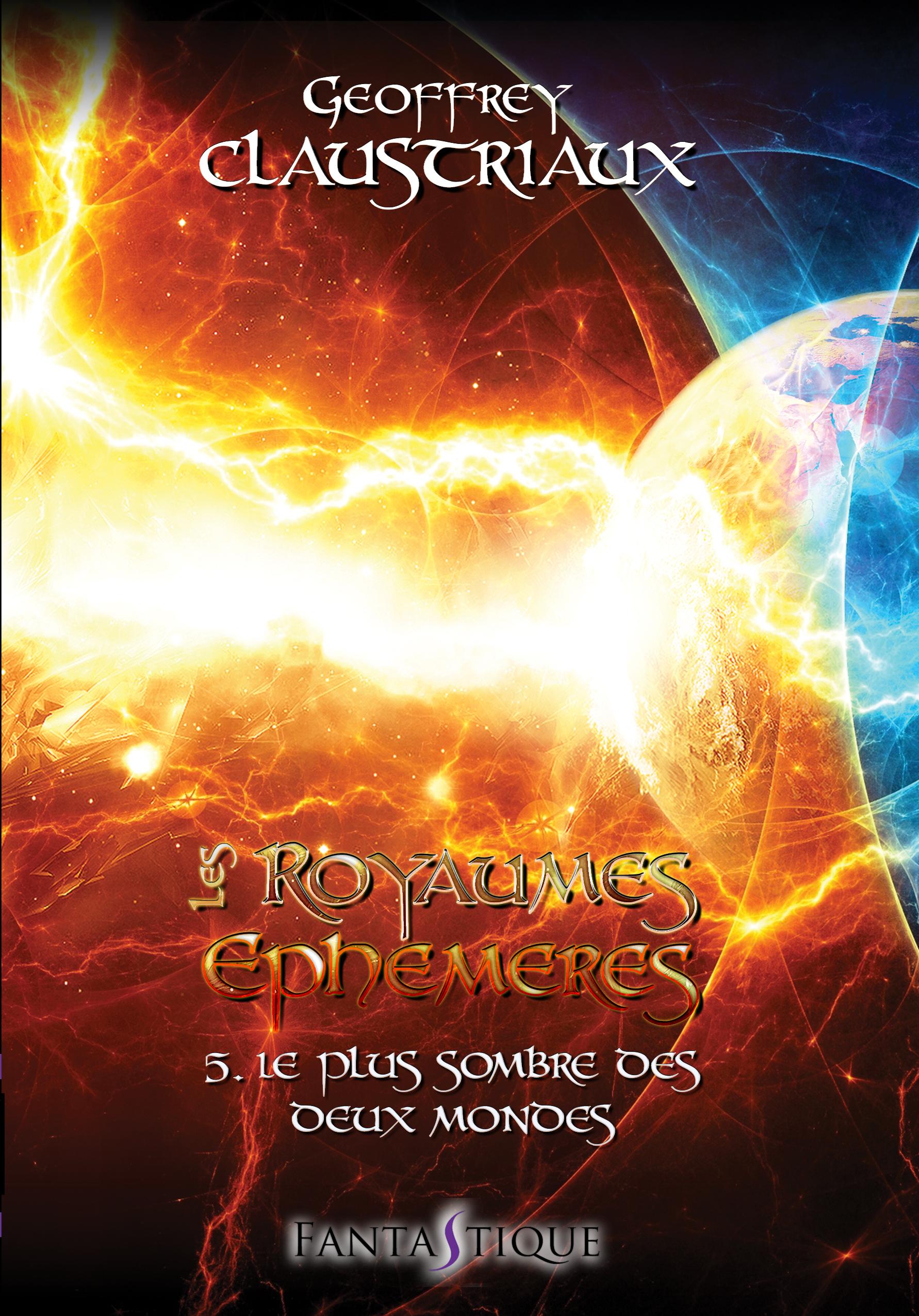 Les Royaumes Ephémères T5. Le plus sombre des deux mondes