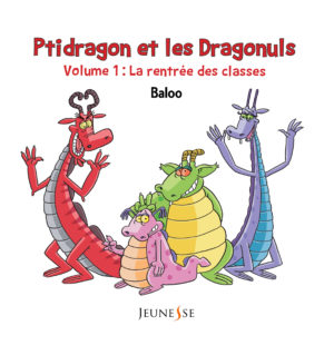 Ptidragon et les dragonuls T1. La rentrée des classes
