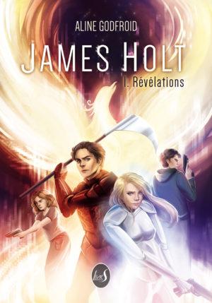 James Holt Tome 1 Révélations